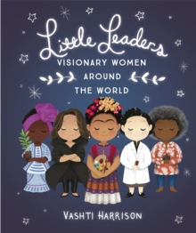 Little Leaders: Visionary Women Around the World, Paperback / softback Book