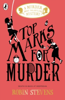 Top Marks For Murder : A Murder Most Unladylike Mystery, Paperback / softback Book