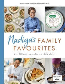 Nadiya's Family Favourites : Easy, beautiful and show-stopping recipes for every day from Nadiya's BBC TV series, Hardback Book