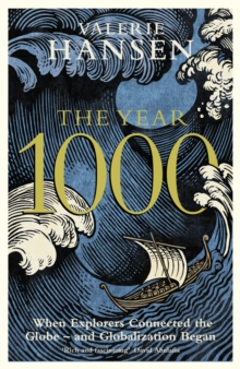 The Year 1000 : When Explorers Connected the World - and Globalization Began, Hardback Book