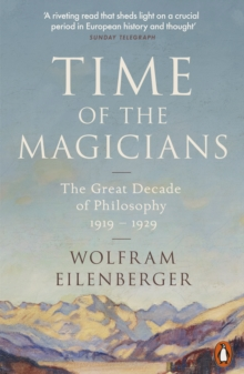 Time of the Magicians : The Invention of Modern Thought, 1919-1929, EPUB eBook