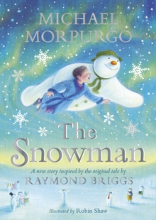 The Snowman : Inspired by the original story by Raymond Briggs, Hardback Book