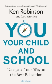 You, Your Child and School : Navigate Your Way to the Best Education, Hardback Book