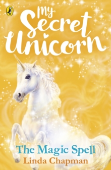 My Secret Unicorn: The Magic Spell, Paperback / softback Book