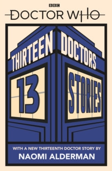 Doctor Who: Thirteen Doctors 13 Stories, Paperback / softback Book