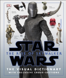 Star Wars The Rise of Skywalker The Visual Dictionary : With Exclusive Cross-Sections, Hardback Book