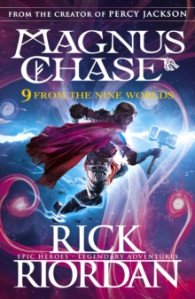 9 From the Nine Worlds : Magnus Chase and the Gods of Asgard, Hardback Book
