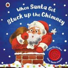 When Santa Got Stuck up the Chimney, Board book Book