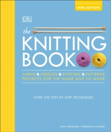 The Knitting Book : Over 250 Step-by-Step Techniques, Hardback Book