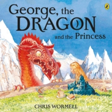 George, the Dragon and the Princess, Paperback / softback Book