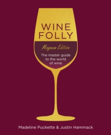 Wine Folly: Magnum Edition : The Master Guide, Hardback Book