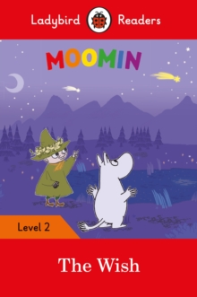 Moomin: The Wish - Ladybird Readers Level 2, Paperback / softback Book