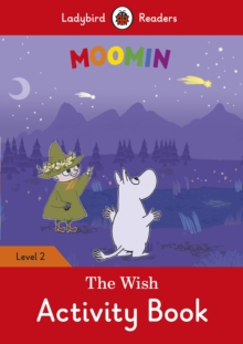 Moomin: The Wish Activity Book - Ladybird Readers Level 2, Paperback / softback Book