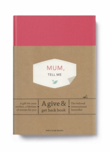Mum, Tell Me : A Give & Get Back Book, Hardback Book