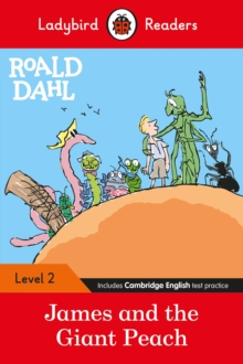 Ladybird Readers Level 2 - Roald Dahl: James and the Giant Peach (ELT Graded Reader), Paperback / softback Book