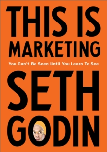 This is Marketing : You Can t Be Seen Until You Learn To See, EPUB eBook