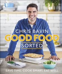 Good Food, Sorted : Save Time, Cook Smart, Eat Well, Hardback Book