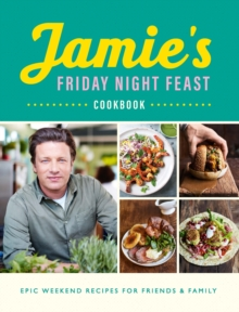 Jamie's Friday Night Feast Cookbook, Paperback / softback Book