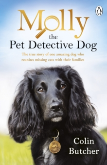 Molly the Pet Detective Dog : The true story of one amazing dog who reunites missing cats with their families, Paperback / softback Book