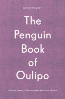 The Penguin Book of Oulipo : Queneau, Perec, Calvino and the Adventure of Form, Hardback Book