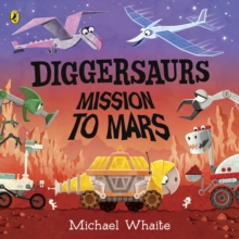 Diggersaurs: Mission to Mars, Paperback / softback Book