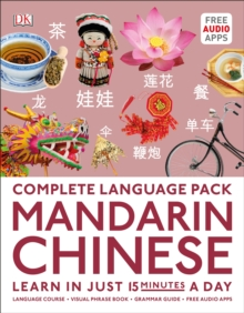 Complete Language Pack Mandarin Chinese : Learn in just 15 minutes a day, Paperback / softback Book