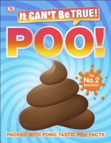 It Can't Be True! Poo! : Packed with pong-tastic poo facts, Paperback / softback Book
