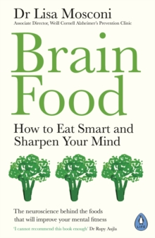 Brain Food : How to Eat Smart and Sharpen Your Mind, Paperback / softback Book