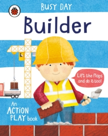 Busy Day: Builder : An action play book, Board book Book
