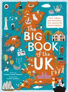 The Big Book of the UK : Facts, folklore and fascinations from around the United Kingdom, Hardback Book