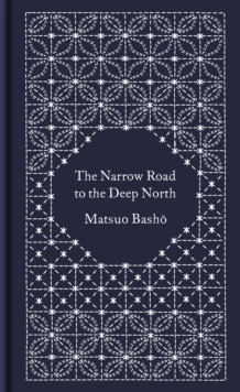 The Narrow Road to the Deep North and Other Travel Sketches, Hardback Book