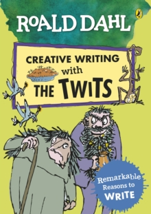Roald Dahl Creative Writing with The Twits: Remarkable Reasons to Write, Paperback / softback Book