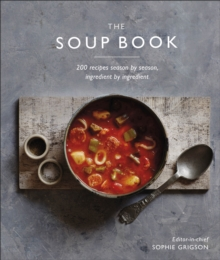 The Soup Book : 200 Recipes, Season by Season, Hardback Book