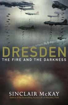 Dresden : The Fire and the Darkness, Hardback Book