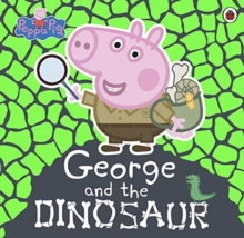 Peppa Pig: George and the Dinosaur, Paperback / softback Book