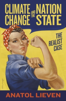 Climate Change and the Nation State : The Realist Case, Hardback Book