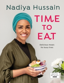 Time to Eat : Delicious, time-saving meals using simple store-cupboard ingredients, Hardback Book
