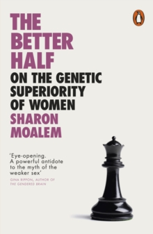 The Better Half : On the Genetic Superiority of Women, EPUB eBook