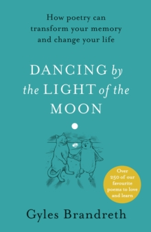 Dancing By The Light of The Moon : Over 250 poems to read, relish and recite, Hardback Book