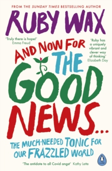And Now For The Good News... : The much-needed tonic for our frazzled world, EPUB eBook