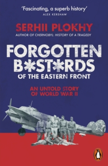 Forgotten Bastards of the Eastern Front : An Untold Story of World War II, EPUB eBook