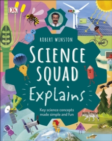 Robert Winston Science Squad Explains : Key science concepts made simple and fun, Hardback Book