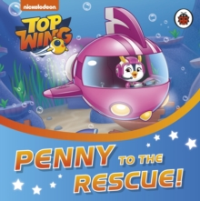 Top Wing: Penny to the Rescue!, Board book Book