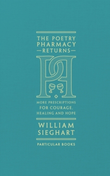 The Poetry Pharmacy Returns : More Prescriptions for Courage, Healing and Hope, Hardback Book