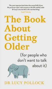 The Book About Getting Older (for people who don't want to talk about it), Hardback Book