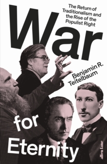 War for Eternity : The Return of Traditionalism and the Rise of the Populist Right, Hardback Book