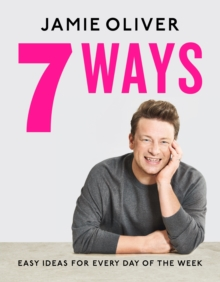 7 Ways : Easy Ideas for Every Day of the Week, Hardback Book