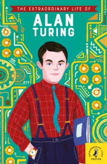 The Extraordinary Life of Alan Turing, Paperback / softback Book
