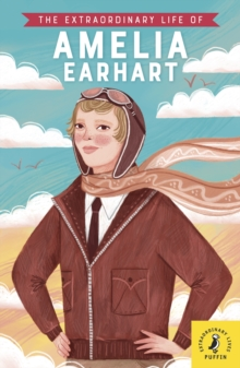 The Extraordinary Life of Amelia Earhart, Paperback / softback Book