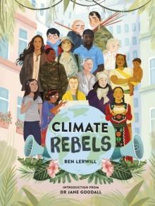 Climate Rebels, Hardback Book